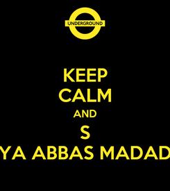 Poster: KEEP CALM AND S YA ABBAS MADAD