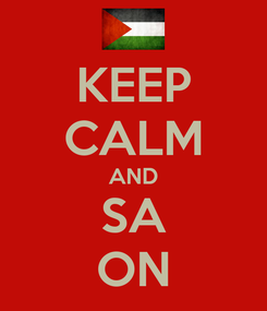 Poster: KEEP CALM AND SA ON