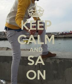 Poster: KEEP CALM AND SA ON