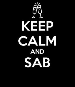 Poster: KEEP CALM AND SAB