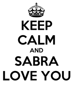 Poster: KEEP CALM AND SABRA LOVE YOU