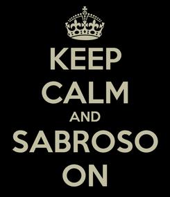 Poster: KEEP CALM AND SABROSO ON