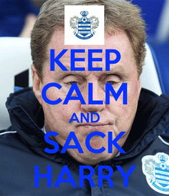 Poster: KEEP CALM AND SACK HARRY