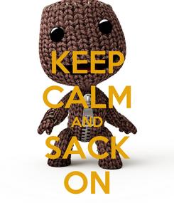 Poster: KEEP CALM AND SACK ON