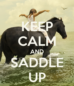Poster: KEEP CALM AND SADDLE UP