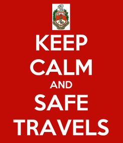 Poster: KEEP CALM AND SAFE TRAVELS