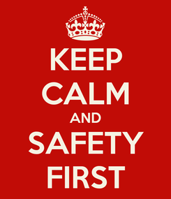 Poster: KEEP CALM AND SAFETY FIRST