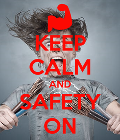 Poster: KEEP CALM AND SAFETY ON