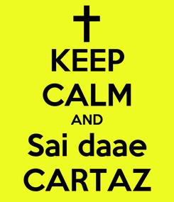 Poster: KEEP CALM AND Sai daae CARTAZ