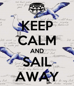 Poster: KEEP CALM AND SAIL AWAY