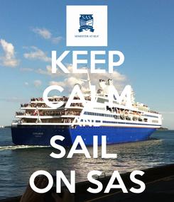 Poster: KEEP CALM AND SAIL  ON SAS