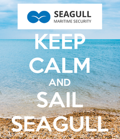 Poster: KEEP CALM AND SAIL SEAGULL