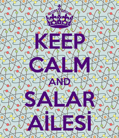 Poster: KEEP CALM AND SALAR AİLESİ