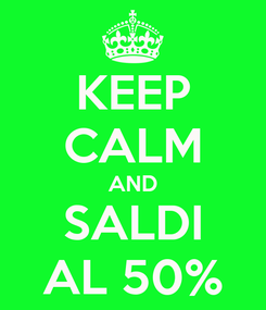 Poster: KEEP CALM AND SALDI AL 50%