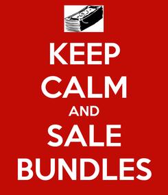 Poster: KEEP CALM AND SALE BUNDLES