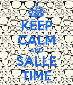 Poster: KEEP CALM AND SALLE TIME