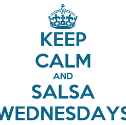 Poster: KEEP CALM AND SALSA WEDNESDAYS