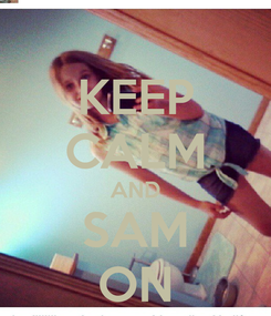 Poster: KEEP CALM AND SAM ON