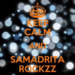 Poster: KEEP CALM AND SAMADRITA ROCKZZ