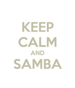 Poster: KEEP CALM AND SAMBA