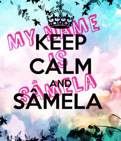 Poster: KEEP CALM AND SÂMELA