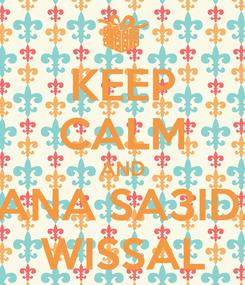 Poster: KEEP CALM AND SANA SA3IDA WISSAL