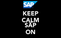 Poster: KEEP CALM AND SAP ON