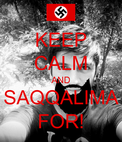 Poster: KEEP CALM AND SAQQALIMA FOR!
