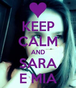 Poster: KEEP CALM AND SARA E MIA