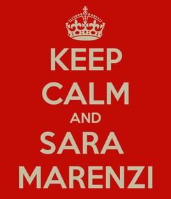 Poster: KEEP CALM AND SARA  MARENZI