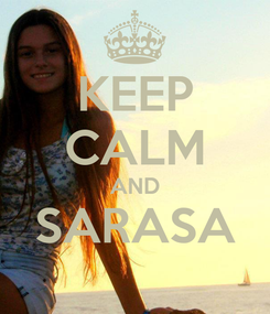 Poster: KEEP CALM AND SARASA