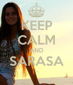 Poster: KEEP CALM AND SARASA