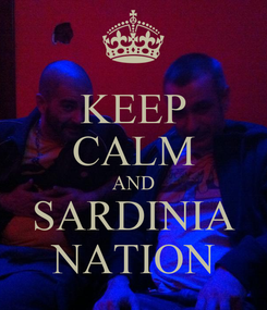 Poster: KEEP CALM AND SARDINIA NATION