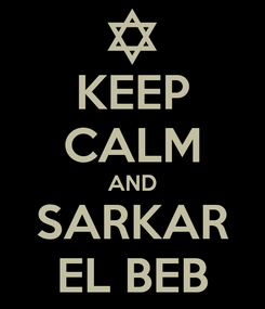 Poster: KEEP CALM AND SARKAR EL BEB