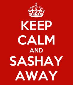 Poster: KEEP CALM AND SASHAY AWAY