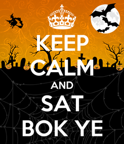 Poster: KEEP CALM AND SAT BOK YE