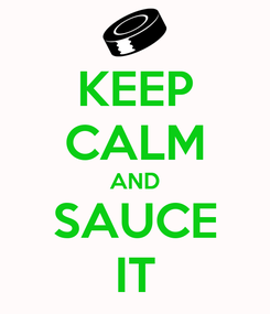 Poster: KEEP CALM AND SAUCE IT