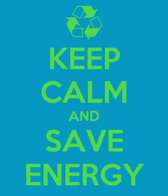 Poster: KEEP CALM AND SAVE ENERGY
