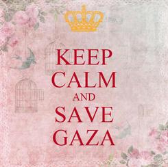 Poster: KEEP CALM AND SAVE GAZA
