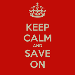 Poster: KEEP CALM AND SAVE ON