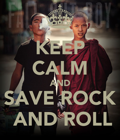 Poster: KEEP CALM AND SAVE ROCK  AND ROLL