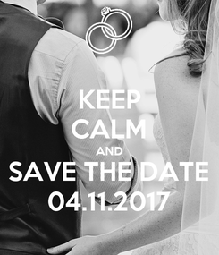 Poster: KEEP CALM AND SAVE THE DATE 04.11.2017