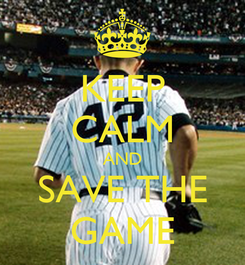 Poster: KEEP CALM AND SAVE THE GAME