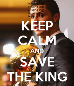 Poster: KEEP CALM AND SAVE THE KING