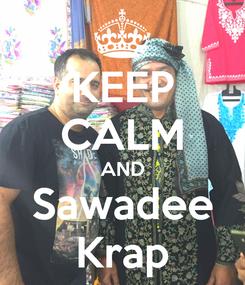 Poster: KEEP CALM AND Sawadee Krap
