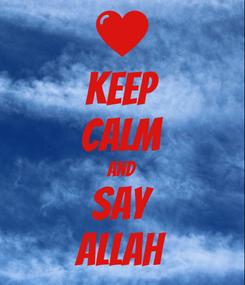 Poster: KEEP CALM AND say ALLAH