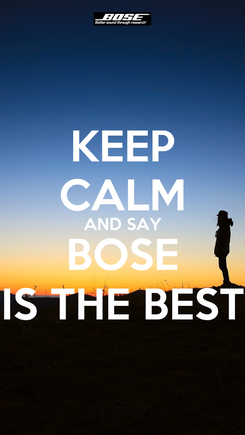 Poster: KEEP CALM AND SAY BOSE IS THE BEST