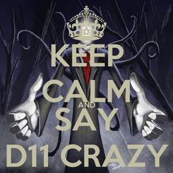 Poster: KEEP CALM AND SAY D11 CRAZY