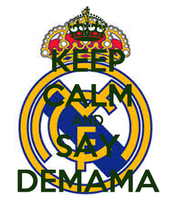 Poster: KEEP CALM AND SAY DEMAMA