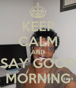 Poster: KEEP CALM AND SAY GOOD MORNING
